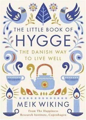 The Little Book of Hygge: The Danish Way to Live Well (Penguin Life) By Meik Wi