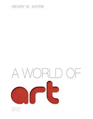 World of Art by Henry M. Sayre 7th Edition (Paperback)