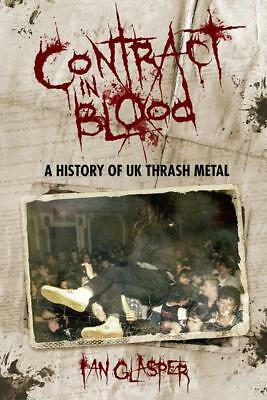 Contract In Blood: A History Of Uk Thrash Metal - Ian Glasper - New Book