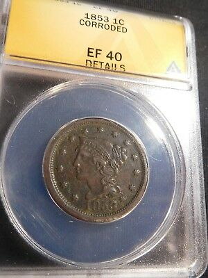 S41 USA 1853 Braided Hair Cent ANACS EF-40 Details Corroded
