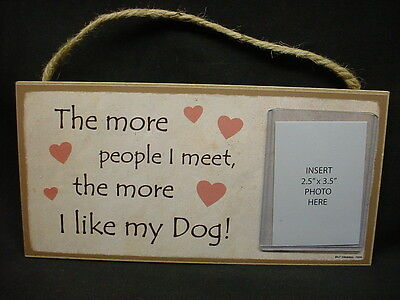 The More People I Meet More I Like My DOG Picture Frame PHOTO PLAQUE wood SIGN
