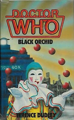 *DOCTOR WHO - BLACK ORCHID by TERENCE DUDLEY - RARE HB 1ST EDITION [O]