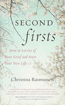 (Good)-Second Firsts: How to Let Go of Your Grief and Start Your New Life (Paper