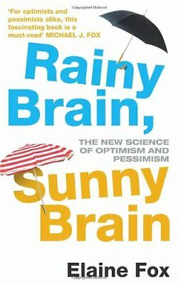 Rainy Brain, Sunny Brain: The New Science of Optimism and Pessimism,Elaine Fox