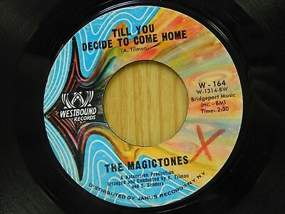 Magictones 45 Till You Decide To Come Home bw Dreams Got Best Of Me Westbound VG