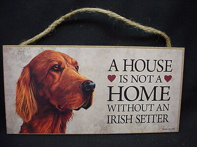 IRISH SETTER A House Is Not A Home DOG wood SIGN wall hanging PLAQUE puppy USA