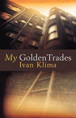 My Golden Trades by Klîma, Ivan | Paperback Book | 9781862071032 | NEW