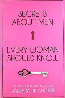 Secrets About Men Every Woman Should Know by Barbara De Angelis   Paperback Book