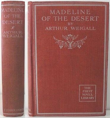 1920 Madeline Of The Desert By Arthur Weigall A Novel Of Adventure In Egypt