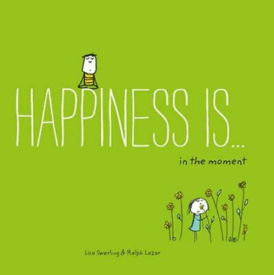 Happiness Is . . . 500 Ways to Be in the Moment (Paperback or Softback)