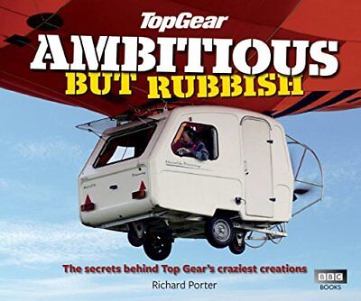 (Very Good)-Top Gear: Ambitious but Rubbish: The Secrets Behind Top Gear's Crazi