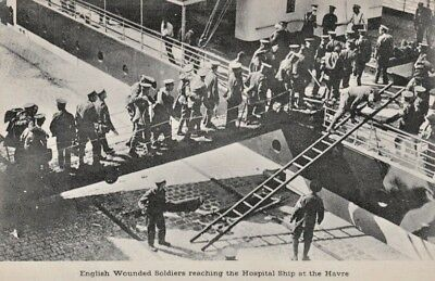 WWI ENGLISH WOUNDED SOLDIERS boarding the Hospital Ship at the HAVRE