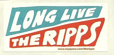 9.5cm by 4.5cm Promotional Sticker   THE RIPPS   Long Live The Ripps  NEW / MINT