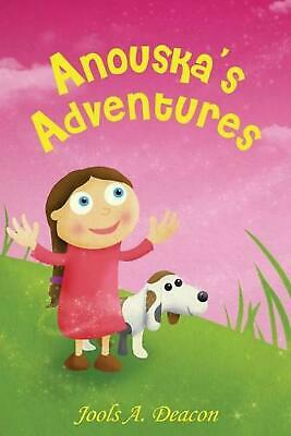 Anouska's Adventures by Jools A. Deacon Paperback Book Free Shipping!