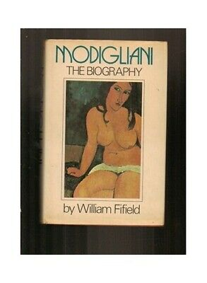 Modigliani: A Biography by Fifield, William Hardback Book The Fast Free Shipping