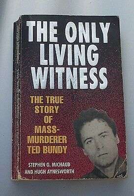 THE ONLY LIVING WITNESS TRUE STORY OF MASS-MURDERER TED BUNDY 1st BRIT EDITION.