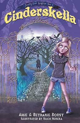 Cinderskella by Amie Borst Paperback Book Free Shipping!