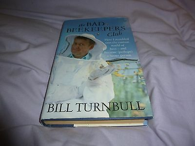 BEEKEEPING BOOK - THE BAD BEEKEEPER'S CLUB - BILL TURNBULL (hardback)