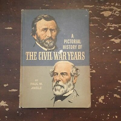 1967 A Pictorial History Of The Civil War Years by Paul M Angle Hardcover