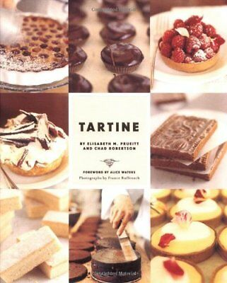 Tartine: Sweet and Savory Pastries, Tarts, Pies, Cakes, Croissants, Cookies and