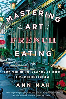 Mastering the Art of French Eating : From Paris Bistros to Farmhouse Kitchens, L