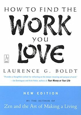 How to Find the Work You Love-Laurence Boldt