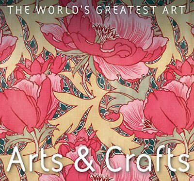 The World's Greatest Art: Arts and Crafts-Michael Robinson