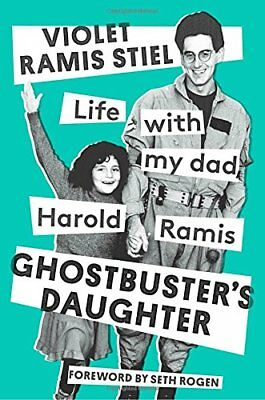 Ghostbuster's Daughter : Life with My Dad, Harold Ramis-Violet Ramis Stiel