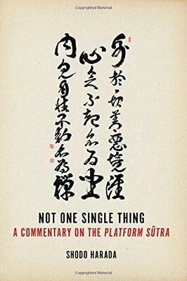 Not One Single Thing : A Commentary on the Platform Sutra-Shodo Harada