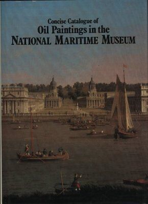 Concise Catalogue of Oil Painting in the National Maritime Museum By National M
