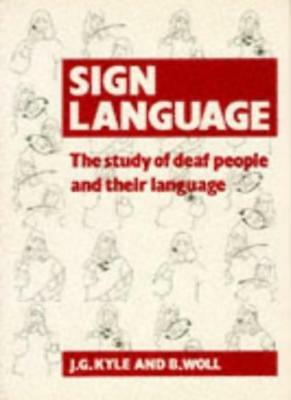 Sign Language: The Study of Deaf People and Their Language by Kyle, G. New,,