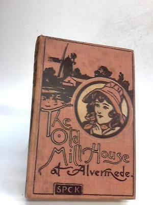 The Old Mill House at Alvermede Unstated Book 78969