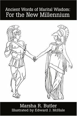 Ancient Words of Marital Wisdom: For the New Millennium by Butler, R. New,,