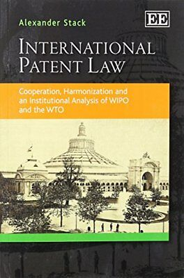 International Patent Law: Cooperation, Harmoniz, Stack-.
