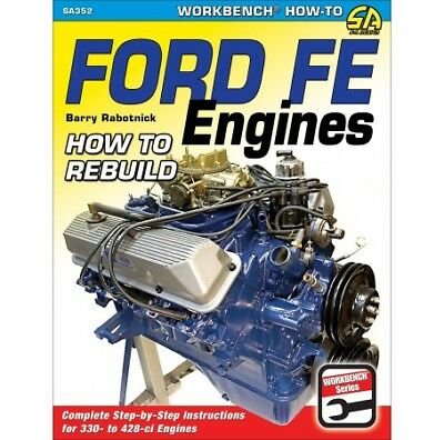 Ford FE Engines 428, 427, 410, 406, 390, 360: How to Rebuild Manual Book SA352