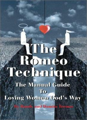 The Romeo Technique: The Manual Guide to Loving, Teemac, Handy,,