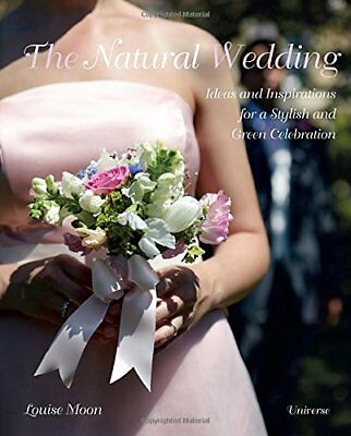 The Natural Wedding: Ideas and Inspirations for, Moon-.