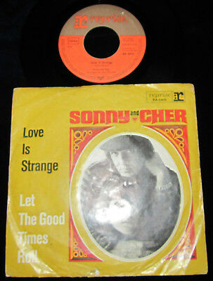 "7"" - SONNY AND CHER - LOVE IS STRANGE / LET THE GOOD TIMES ROLL !! Reprise"