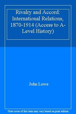 Rivalry and Accord: International Relations, 1870-1914 (Access to A-Level Hist,