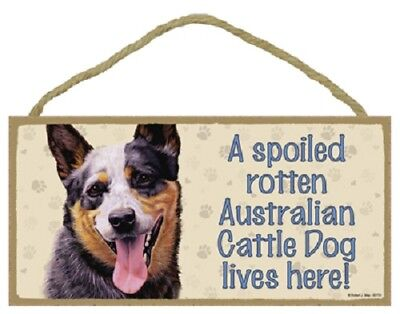 AUSTRALIAN CATTLE DOG A Spoiled Rotten SIGN wood HANGING WALL PLAQUE puppy USA