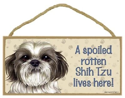 SHIH TZU A Spoiled Rotten DOG SIGN wood HANGING WALL PLAQUE puppy USA MADE New