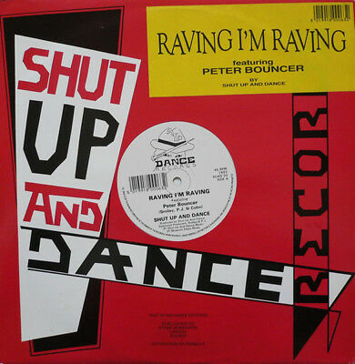 Shut Up & Dance Featuring Peter Bouncer Raving Im Raving Vinyl Single 12inch