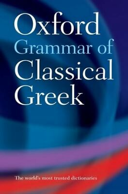The Oxford grammar of classical Greek by James Morwood (Paperback)