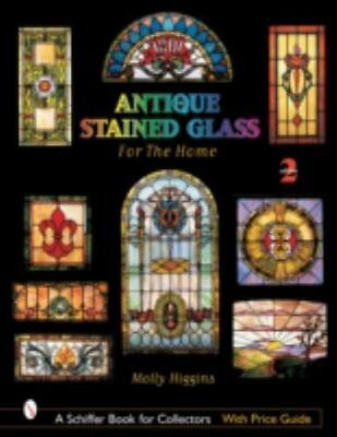 Antique Stained Glass for the Home (Schiffer Book for Collectors with Price Guid