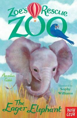 Zoe's rescue zoo: The eager elephant by Amelia Cobb (Paperback)