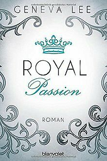 Royal Passion: Roman (Die Royals-Saga, Band 1) von Lee, Geneva | Buch