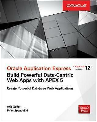 Oracle Application Express: Build Powerful Data-Centric Web Apps with APEX (Orac