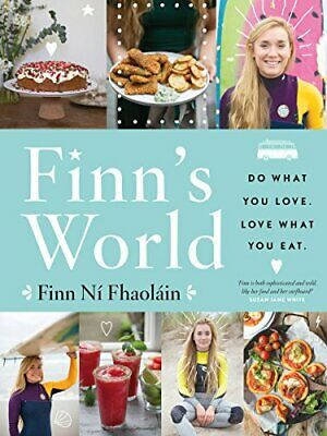 Finn's World: Do What You Love. Love What You Eat by Finn Ni Fhaolain Book The