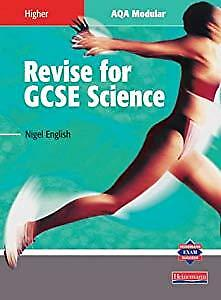 Revise for GCSE Science: Higher: AQA Modular, English, Nigel, Used; Good Book