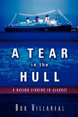 A Tear in the Hull by Villareal, Bob  New 9781594671715 Fast Free Shipping,,